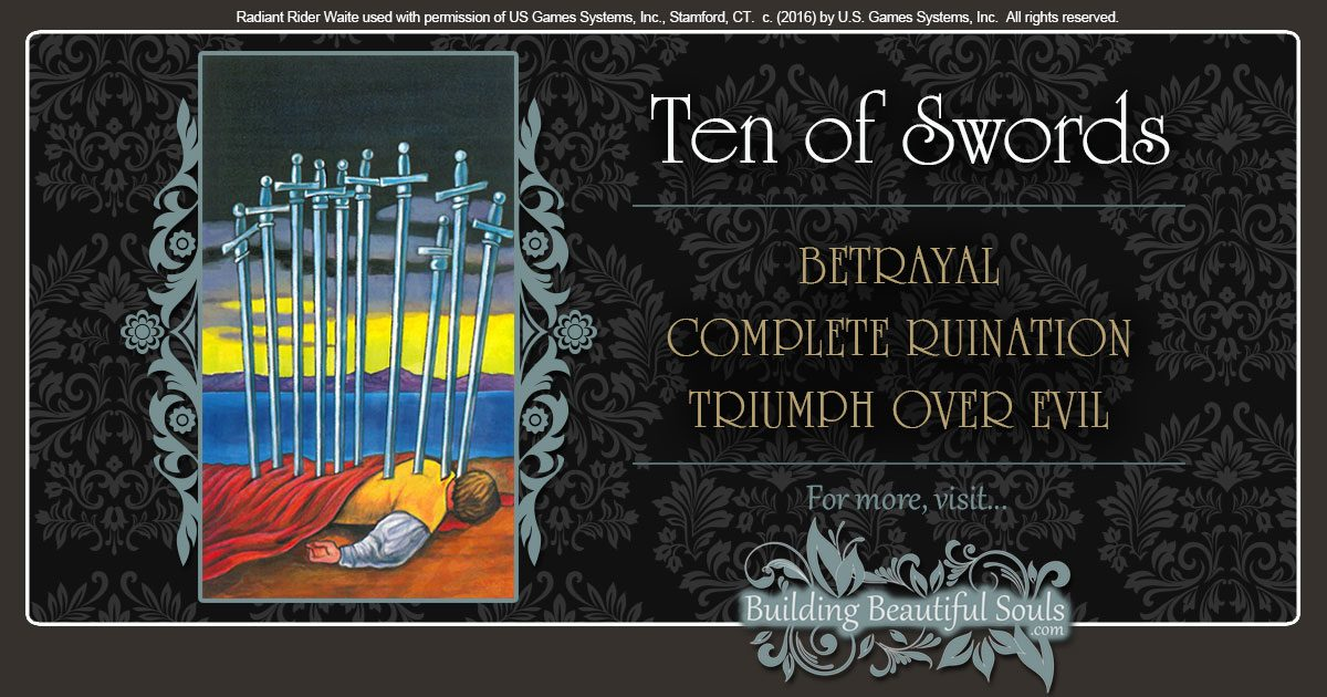 The Ten Of Swords Tarot Card Meanings Tarot Reading