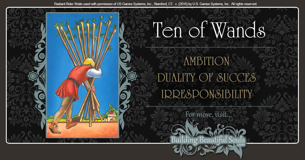 The Ten Of Wands Tarot Card Meanings Tarot Reading